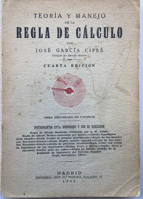 Teoría y manejo de la Regla de Cálculo, José García Cifré, 4ª edición, Madrid 1943, 15x21 cm
