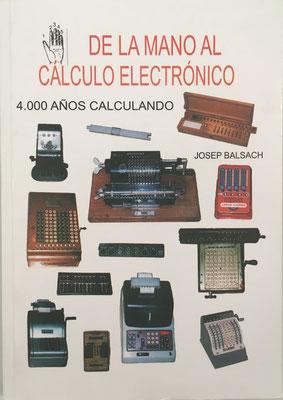 De la Mano al Cálculo Electrónico, Josep Balsach, 256 páginas, año 2008, 15x21 cm