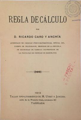 Libro de instrucciones para la regla de cálculo,  publicado por Ricardo Caro y Anchía en 1910