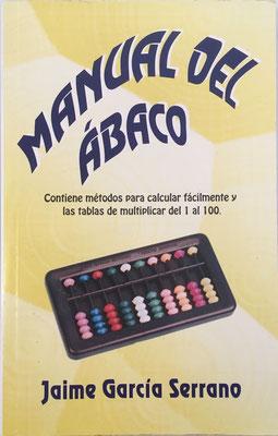 Manual de uso para el ábaco de GARCÍA SERRANO, ed. García (Madrid, 2004), 192 páginas, 12.9x19.5 cm