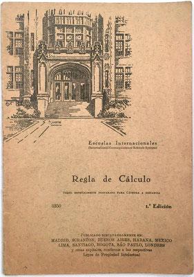 Regla de Cálculo, Escuelas Internacionales (International Correspondence Schools System), 46 páginas, hacia 1954, 15x21 cm