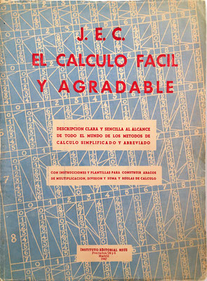 El Cálculo Fácil y Agradable, J. Echevarría Cingla, Instituto Editorial Reus (Madrid), 103 páginas, año 1947, 16x22 cm