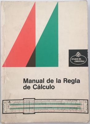 Manual de la regla de cálculo (14ª edición ampliada),  libro editado por la casa A. W. Faber-Castell, año 1969, 15x21 cm