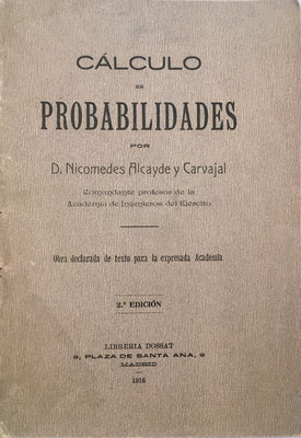 Cálculo de Probabilidades, Nicomedes Alcayde y Carvajal, 122 páginas, 1 lámina con nomograma para probabilidades, Madrid 1916, 14x20 cm