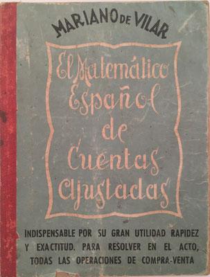 EL MATEMÁTICO ESPAÑOL de Cuentas Ajustadas,  Mariano de Vilar y Plana, Gráficas Monserrat, Barcelona, 9x12 cm