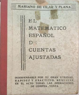 EL MATEMÁTICO ESPAÑOL de Cuentas Ajustadas, Mariano de Vilar y Plana, Ed. Maucci, Barcelona, 139 páginas, año 1958, 10x12 cm