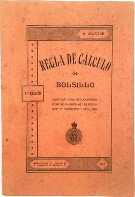 Regla de Cálculo de Bolsillo, Nicomedes Alcayde y Carvajal, imprenta Ingenieros del Ejército (Madrid), 2ª edición, año  1913, 14.5x21.5 cm