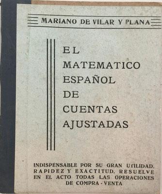 EL MATEMÁTICO ESPAÑOL de Cuentas Ajustadas,  Mariano de Vilar y Plana, Ed. Maucci, Barcelona, año 1958, 10x12 cm