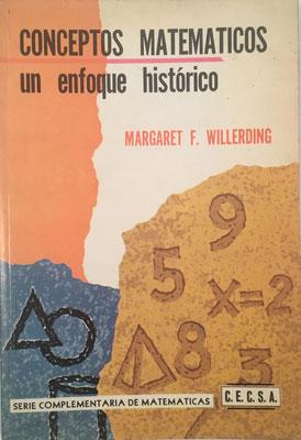 Conceptos Matemáticos: un enfoque histórico, Margaret F. Willerding, 141 páginas, año 1969, 16x23 cm