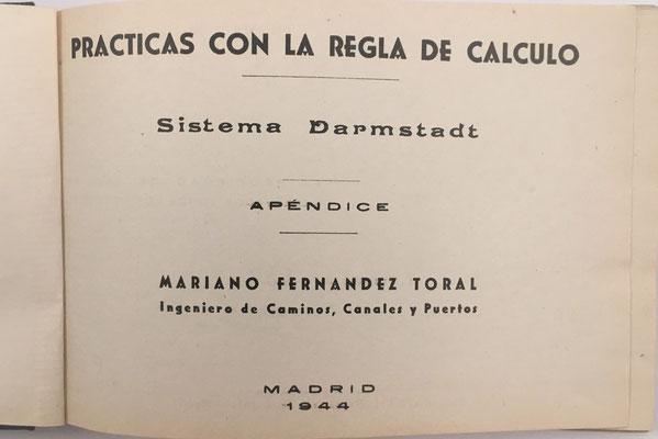 Volúmen IV de PRÁCTICAS CON LA REGLA DE CÁLCULO de FERNÁNDEZ TORAL, año 1944. Sistema Darmstad, trigonometría. logaritmos neperianos, potencias, ecuaciones exponenciales