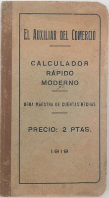 Calculador Rápido Moderno (obra maestra de cuentas hechas),  Dª. Petra Pérez Gumiel, año 1909, 120 páginas, 9x16 cm