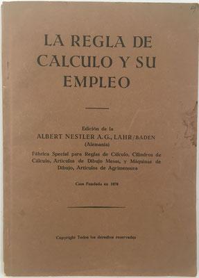 La Regla de Cálculo y su Empleo, libro editado por la casa Albert Nestler A.-G. Lahr (Alemania), año 1950, 15x22 cm