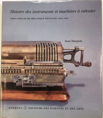 Histoire des Instruments et Machines à Calculer: 1642 a 1942, Jean MARGUIN, editorial Hermann, 207 páginas, año 1994, 23.5x27.5 cm