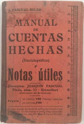 Manual de Cuentas Hechas (cuentas ajustadas),  D. Joaquín Pascual Soler, año 1913, 106 páginas, 10x15 cm