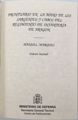 Prontuario en la Mano de los Sargentos y Cabos del Regimiento de Infantería de Aragón, facsímil de 1999 (original de 1771), 320 páginas, 10x15 cm
