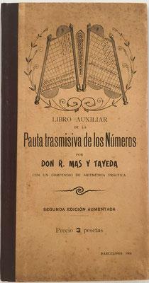 Libro PAUTA TRASMISIVA DE LOS NÚMEROS, Ramón Mas Tayeda, 128 páginas, año 1904  (3 pesetas), 11x21 cm