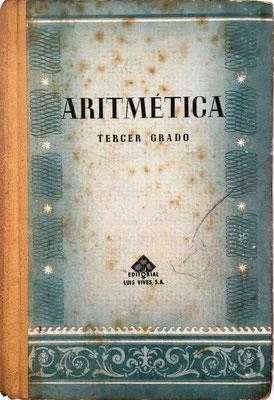 Aritmética (Tercer Grado), con tablas de logaritmos de Dionisio Laborada, Edelvives, 448 páginas, año 1960 (duodécima edición), 14x20 cm