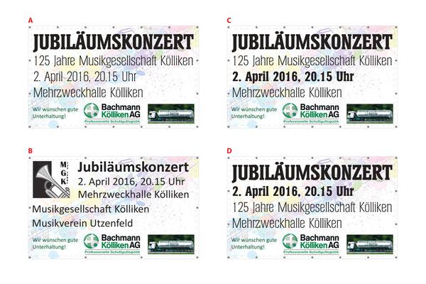 Blachen - Vorschläge von Ehrendame Flavia Zeltner - zum Aufstellen an den Ortseingängen von Kölliken; Jubiläumskonzert «125 Jahre MGK» 02.04.2016 MGK und MVU (D)