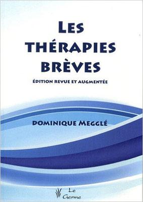 Les thérapies brèves - Dominique Megglé, Yves Doutrelugne