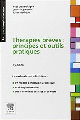 Thérapies brèves : principes et outils pratiques - de Yves Doutrelugne, Olivier Cottencin, Julien Betbèze