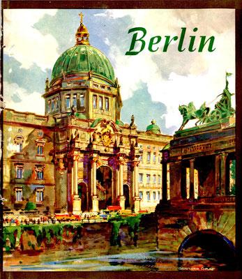 Berlin - Schlossfreiheit, Titelseite einer 1937 anlässlich der 700-Jahr-Feier Berlins von der Reichbahn herausgegebenen mehrsprachigen Broschüre, Druck 21,5 x 19, WVZ 0079
