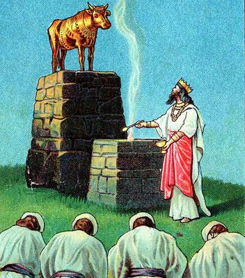 Le royaume d'Israël sombre dans l'idolâtrie après que Jéroboam institue le culte du veau d'or afin que ses sujets ne se rendent plus à Jérusalem. Il établit un centre de haut-lieux avec une prêtrise, des célébrations et des sacrifices à Béthel et à Dan.