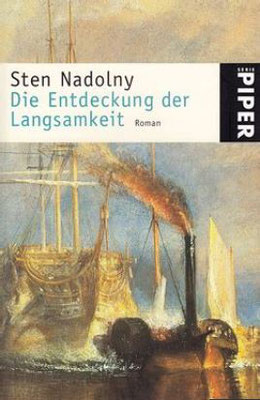 Sten Nadolny: Die Entdeckung der Langsamkeit, Piper 2000.