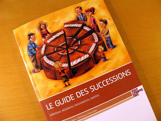 Tout Compte Fait. Le guide des successions. © 2012