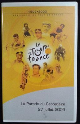 Cassette vidéo Le Tour de France 1903-2003  La Parade du Centenaire  27 Juillet 2003