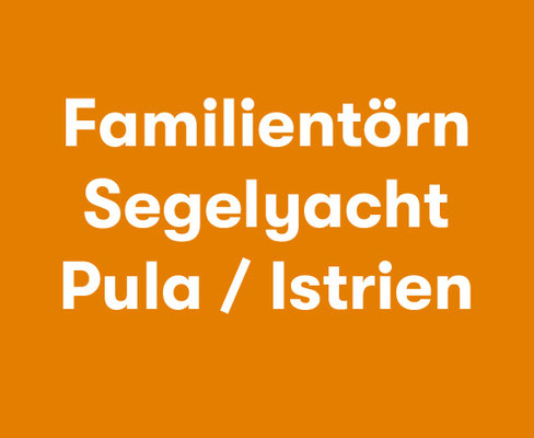 Familientörn Segelyacht Istrien