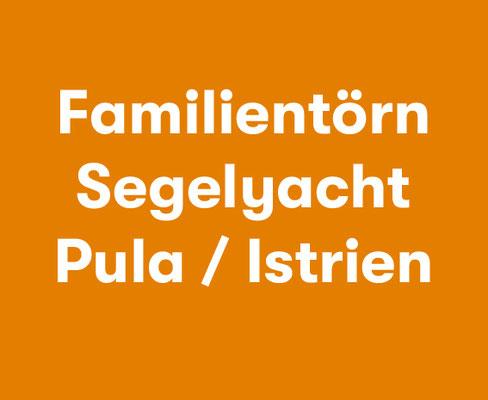 Familientörn Segelyacht Istrien Pula