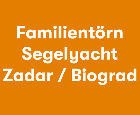 Familientörn mit Skipper Zadar