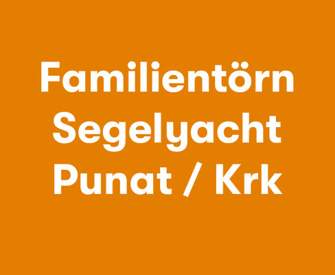 Familientörn Krk Segelyacht