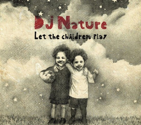 "DJ NATURE ""LET THE CHILDREN PLAY"""