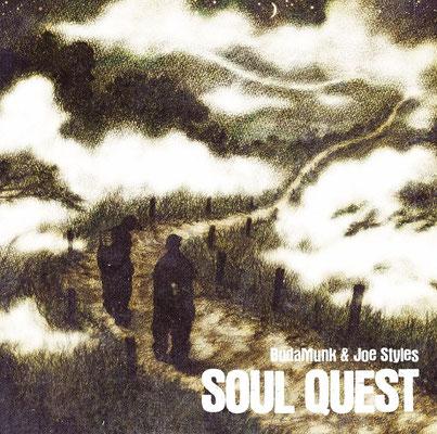 "BUDAMUNK & JOE STYLES ""SOUL QUEST""(2014 /KING TONE Records,Jazzy Sport)"