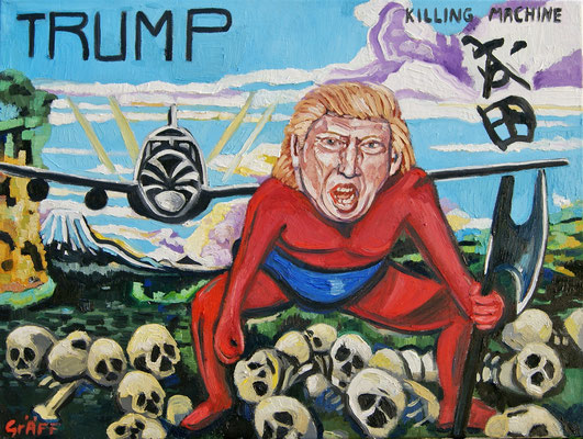 "Matthias Laurenz Gräff, academic painter. ""Trump. The Killing Machine"", oil on canvas"