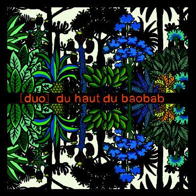 [duo] du haut du baobab - à partir de 4 ans