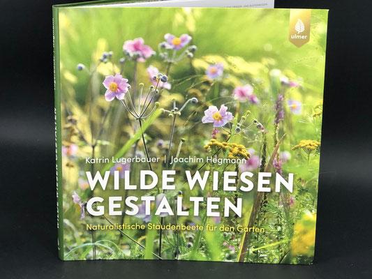 """""""Wilde Wiesen gestalten: Naturalistische Staudenbeete für den Garten"""" von Lugerbauer, Katrin, Hegmann, Joachim   ISBN: 9783818612290  """