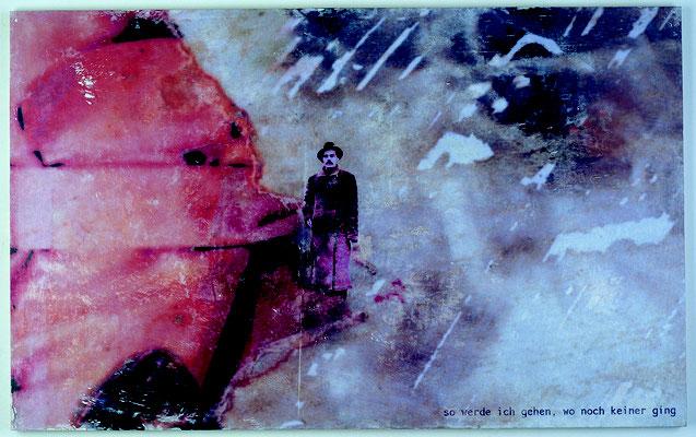 """""""so werde ich gehen, wo noch keiner ging"""", Décalcage auf Holz, 85 cm x 135 cm, 2003"""