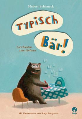 Hubert Schirneck - Typisch Bär!