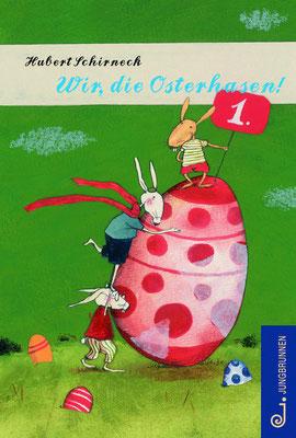 Hubert Schirneck - Wir, die Osterhasen!