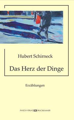 Hubert Schirneck - Das Herz der Dinge