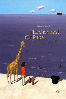 Hubert Schirneck - Flaschenpost für Papa