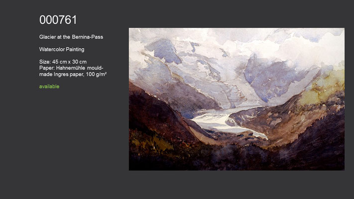 761 / Glacier at the Bernina-Pass; Watercolor painting, 45 cm x 30 cm; available