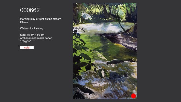 662 / Morning play of light on the stream Glems, Watercolor painting, 75 cm x 50 cm; SOLD
