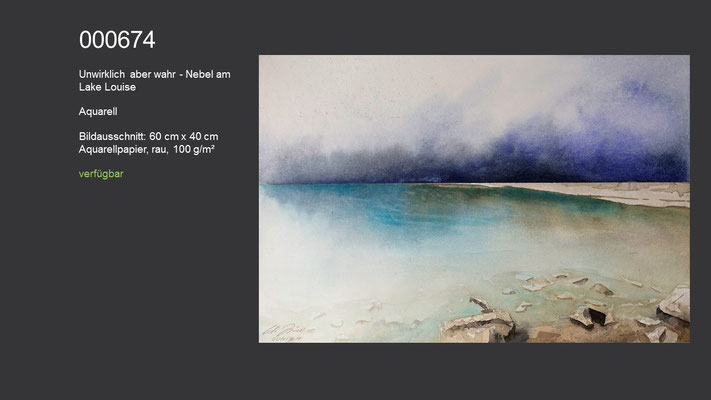674 / Aquarell / Unwirklich aber wahr - Nebel am Lake Louise, 60 cm x 40 cm; verfügbar