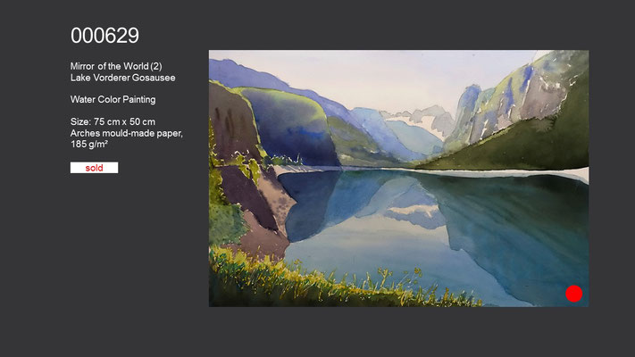 629 / Mirror of the World (2) - Lake Vorderer Gosausee, Watercolor painting, 75 cm x 50 cm; SOLD