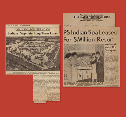 "Newspaper headlines announcing the long-term lease for the Palm Springs Spa,  the ""first of its kind"" on Indian land.  Los Angeles Examiner and The Desert Sun,  both February 14, 1958."