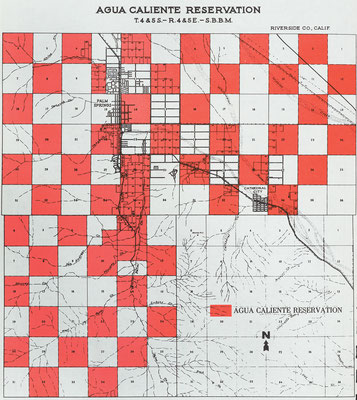 Map of the Agua Caliente Reservation, which has an unusual checkerboard configuration, comprised of one-mile squares, alternating between Indian and non-Indian land.