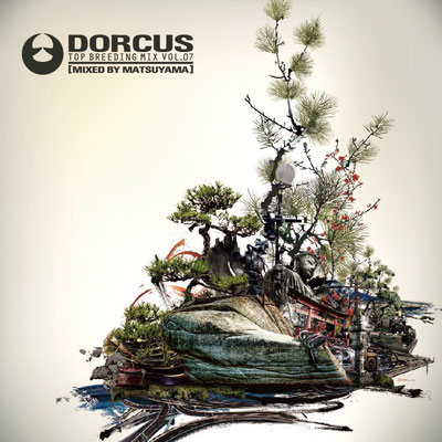 Dorcus top breeding mix Vol.07 - Mixed by Matsuyama